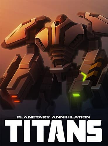 دانلود بازی Planetary Annihilation Titans برای کامپیوتر PC